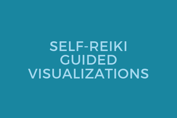 Self-Reiki Guided Visualizations – Master
